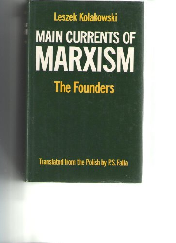 9780198245476: Main Currents of Marxism: The Founders v. 1: Its Rise, Growth and Dissolution