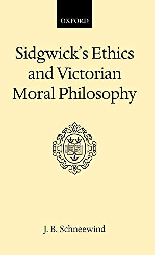 9780198245520: Sidgwick's Ethics and Victorian Moral Philosophy