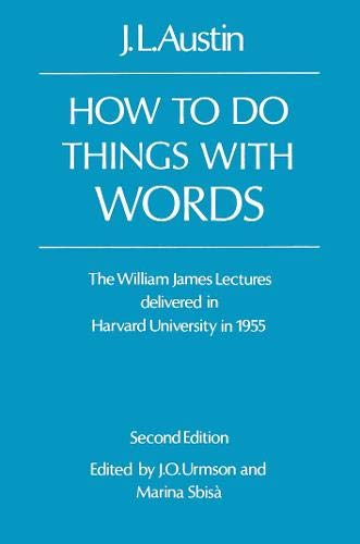 9780198245537: How To Do Things With words: The William James Lectures Delivered at Harvard University in 1955