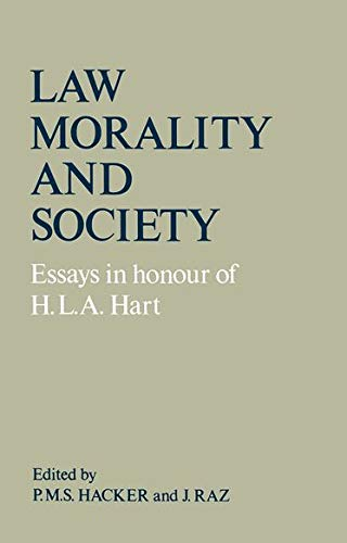 Law, Morality, and Society: Essays in Honour of H. L. A. Hart: Hart, H. L. A.;Raz, Joseph;Hacker, ...