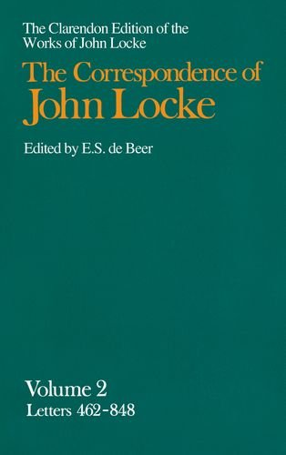9780198245599: John Locke: Correspondence: Volume II Letters 462-848: Letters 462-848 v. 2 (Clarendon Edition of the Works of John Locke)