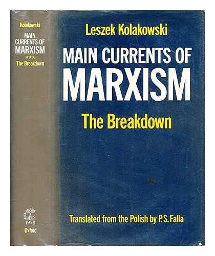 Main Currents of Marxism : the breakdown: Kolakowski, Leszek