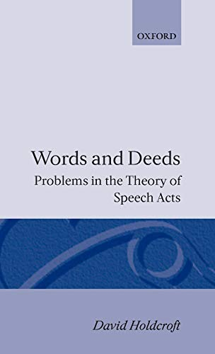 9780198245810: Words and Deeds: Problems in the Theory of Speech Acts