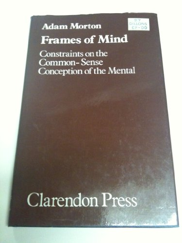 9780198246077: Frames of Mind: Constraints on the Commonsense Concept of the Mental