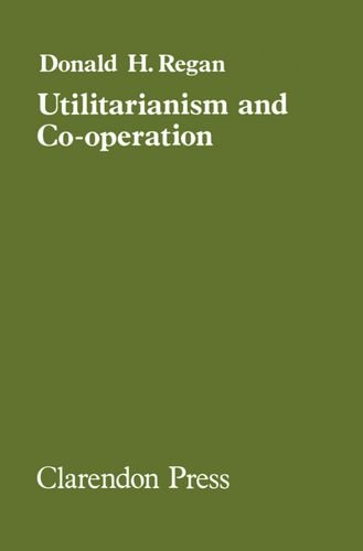 9780198246091: Utilitarianism and Cooperation