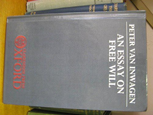 9780198246244: An Essay on Free Will