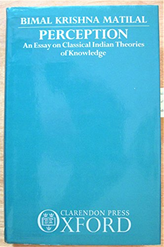 9780198246251: Perception: An Essay on Classical Indian Theories of Knowledge