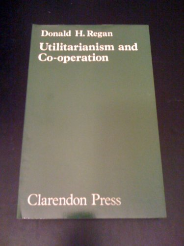 9780198246367: Utilitarianism and Cooperation