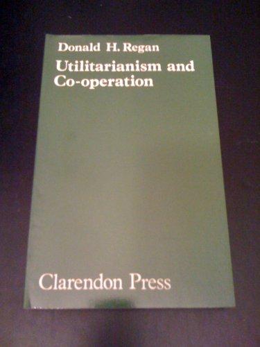 9780198246367: Utilitarianism and Cooperation