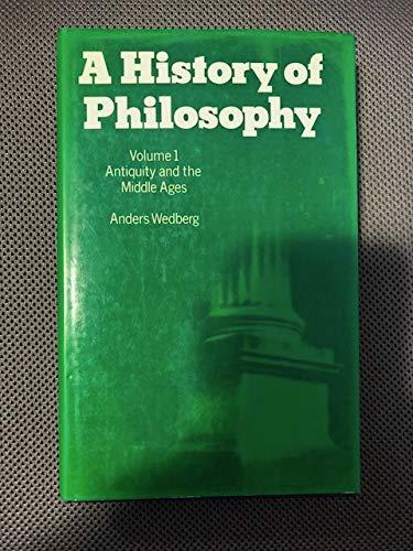 A History of Philosophy Vol. 1 : Anders Wedberg