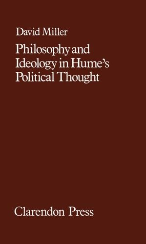 Philosophy and Ideology in Hume's Political Thought (9780198246589) by David Miller