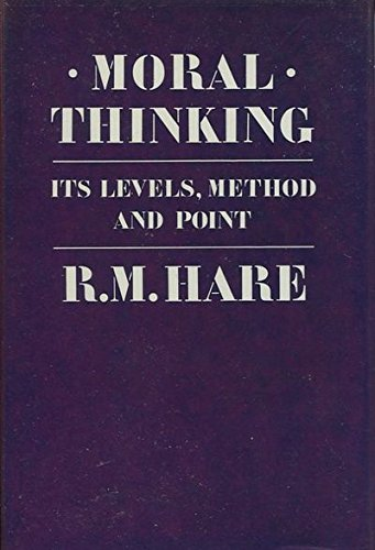 9780198246596: Moral Thinking: Its Levels, Methods and Point