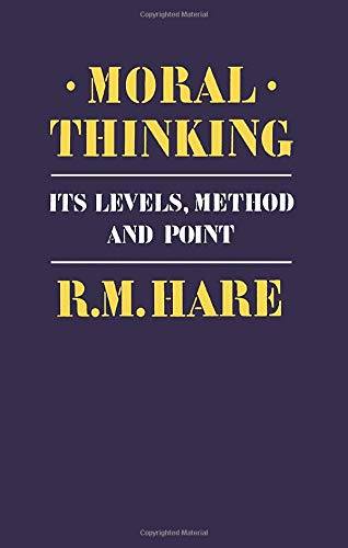 9780198246602: Moral Thinking: Its Levels, Methods and Point