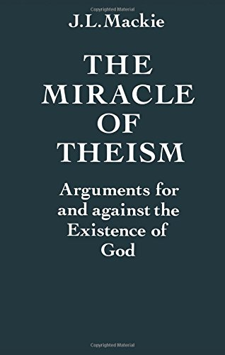 9780198246824: The Miracle of Theism: Arguments For and Against the Existence of God