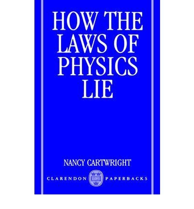 9780198247005: How the Laws of Physics Lie