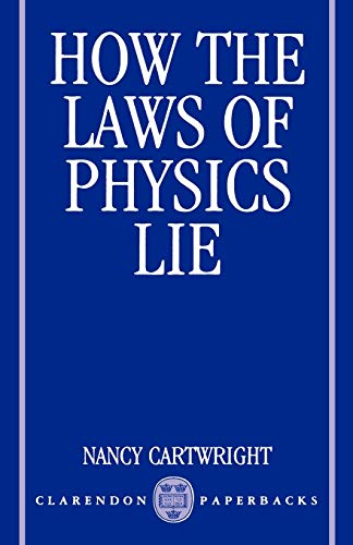 9780198247043: How the Laws of Physics Lie