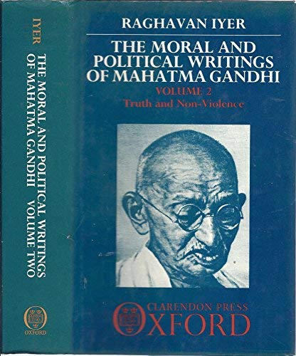 9780198247555: The Moral and Political Writings of Mahatma Gandhi: Volume II: Truth and Non-Violence