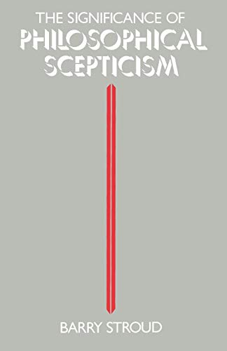 9780198247616: The Significance of Philosophical Scepticism