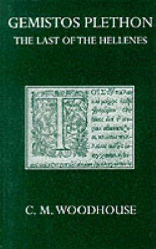 9780198247678: George Gemistos Plethon: The Last of the Hellenes (Oxford University Press academic monograph reprints)