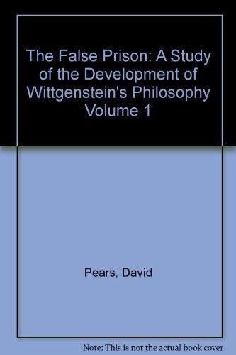 9780198247715: The False Prison: A Study of the Development of Wittgenstein's Philosophy Volume 1