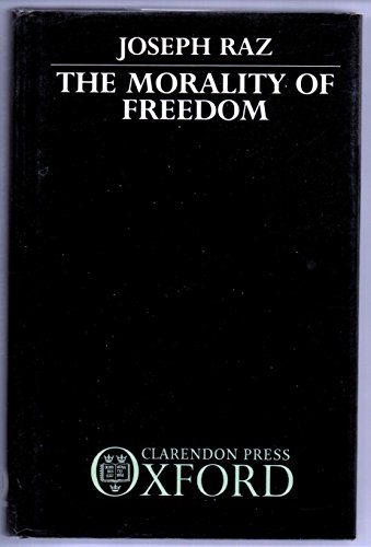 9780198247722: The Morality of Freedom