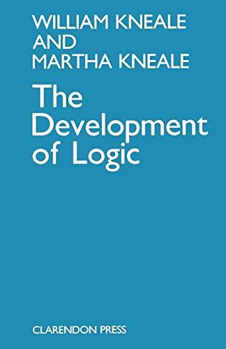 9780198247739: The Development of Logic