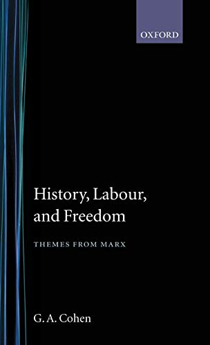 9780198247791: History, Labour, and Freedom: Themes from Marx