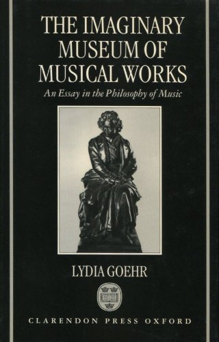 9780198248187: The Imaginary Museum of Musical Works: An Essay in the Philosophy of Music