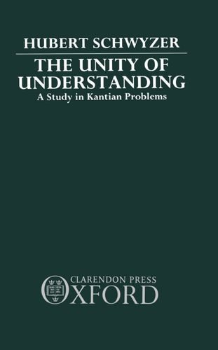 9780198248293: The Unity of Understanding: A Study in Kantian Problems