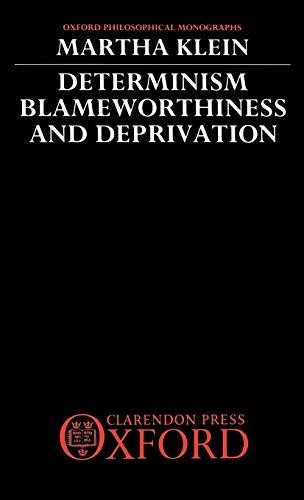 Determinism, Blameworthiness, and Deprivation: Martha Klein
