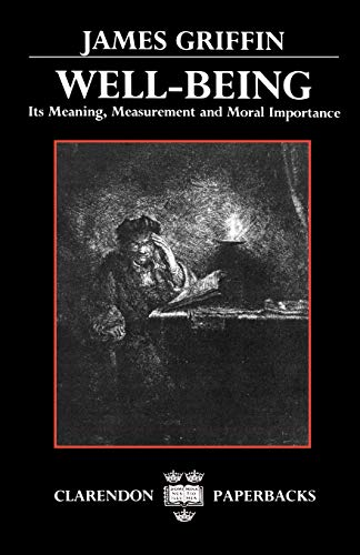 9780198248439: Well-Being: Its Meaning, Measurement, and Moral Importance (Clarendon Paperbacks)