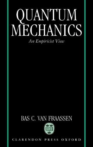 9780198248613: Quantum Mechanics: An Empiricist View (Clarendon Paperbacks)