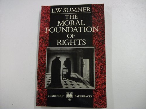 9780198248743: The Moral Foundation of Rights (Clarendon Paperbacks)