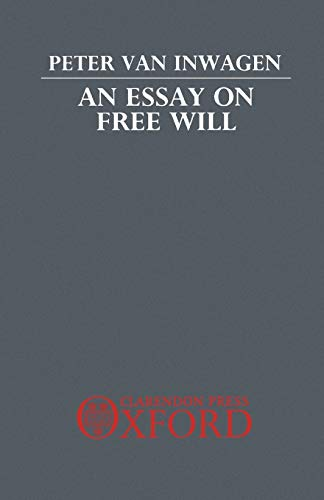9780198249245: An Essay on Free Will
