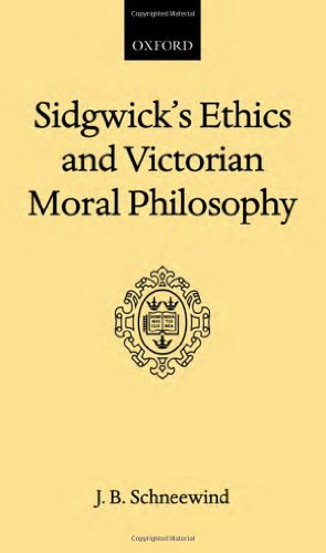 9780198249313: Sidgwick's Ethics and Victorian Moral Philosophy