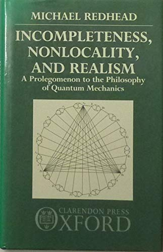 9780198249375: Incompleteness, Nonlocality, and Realism: A Prolegomenon to the Philosophy of Quantum Mechanics