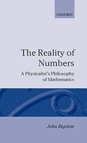 9780198249573: Reality of Numbers: A Physicalist's Philosophy of Mathematics