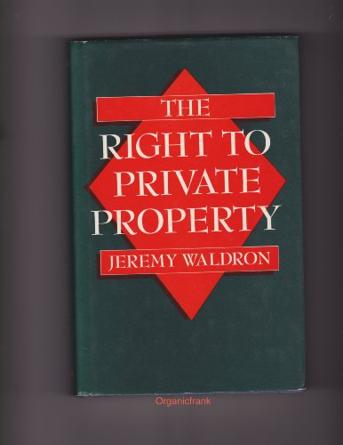 9780198249597: The Right to Private Property