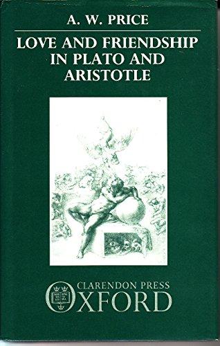 9780198249641: Love And Friendship in Plato And Aristotle