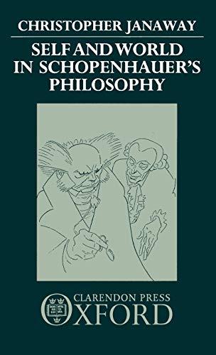 9780198249696: Self and World in Schopenhauer's Philosophy