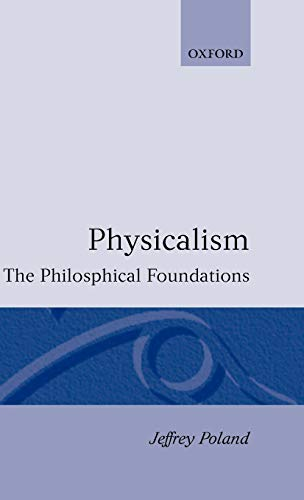 9780198249801: Physicalism: The Philosophical Foundations