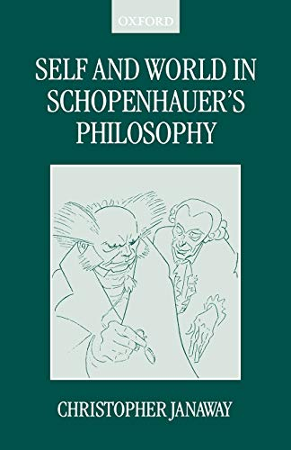 Self and World in Schopenhauer's Philosophy (0198250037) by Janaway, Christopher