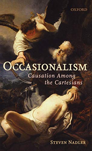 9780198250081: Occasionalism: Causation Among the Cartesians