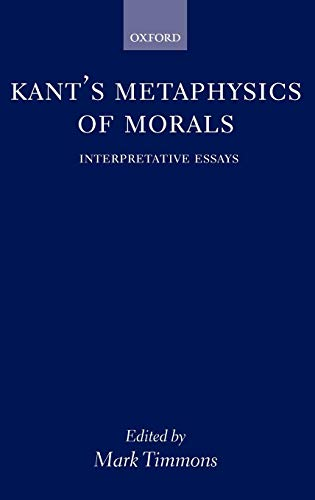 9780198250098: Kant's Metaphysics of Morals: Interpretative Essays