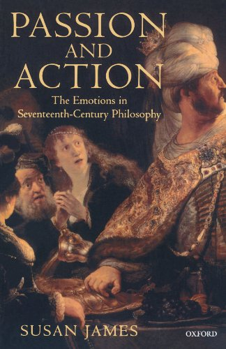 9780198250135: Passion and Action: The Emotions in Seventeenth-Century Philosophy