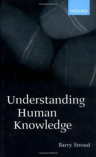 9780198250333: Understanding Human Knowledge: Philosophical Essays