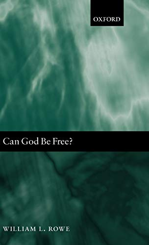 9780198250456: Can God Be Free?