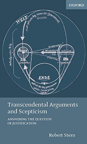 9780198250531: Transcendental Arguments and Scepticism: Answering the Question of Justification