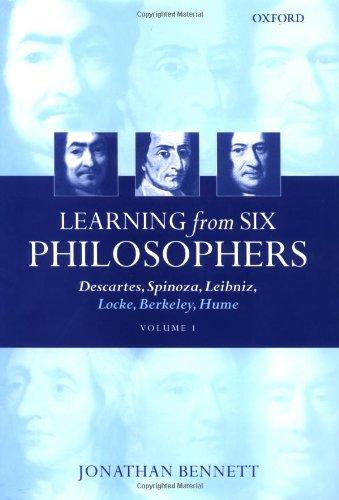 9780198250913: Learning from Six Philosophers: Volume 1: Descartes, Spinoza, Leibniz, Locke, Berkeley, Hume: Vol 1 (Learning from Six Philosophers (2 Volumes))