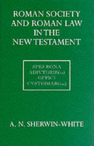 9780198251538: Roman Society and Roman Law in the New Testament: The Sarum Lectures 1960-1961 (Oxford University Press academic monograph reprints)